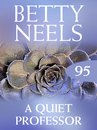 The Quiet Professor (Betty Neels Collection, Book 95)