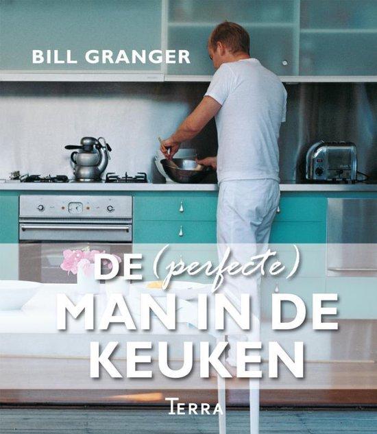 De (perfecte) man in de keuken - Bill Granger |