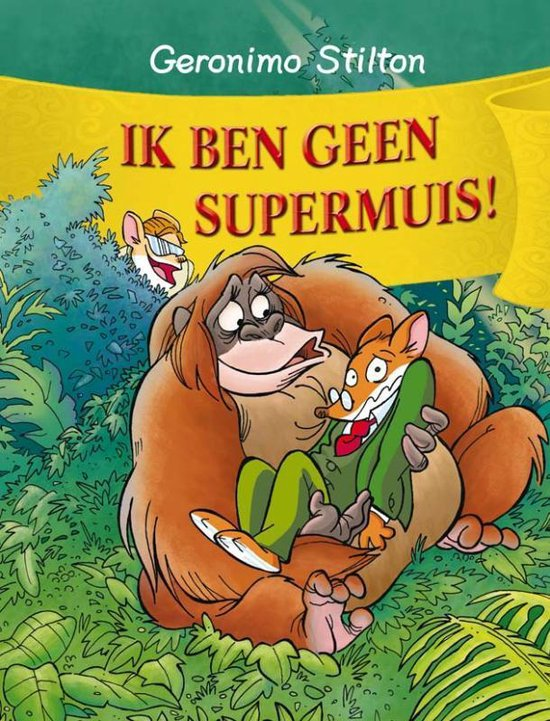 Geronimo Stilton 34 - Ik ben geen supermuis! - Geronimo Stilton |