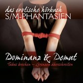 S/M-Phantasien: Dominanz & Demut