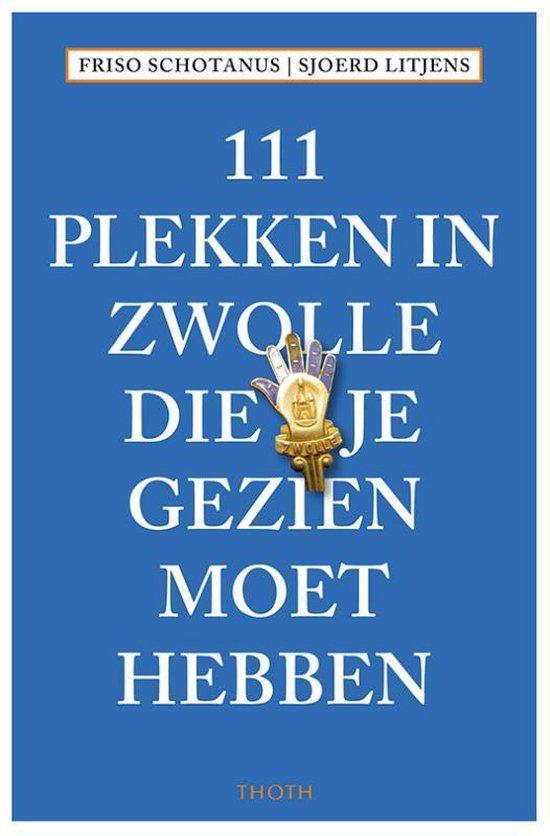 111 Plekken  -   111 plekken in Zwolle die je gezien moet hebben