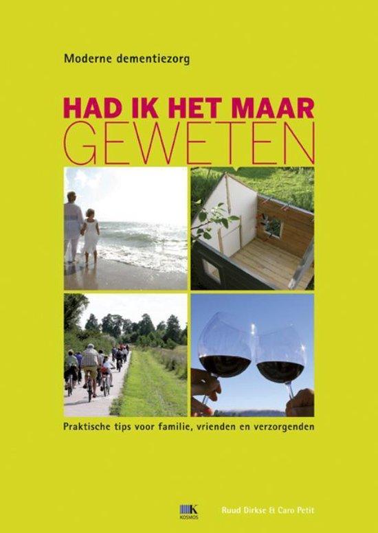 Boek cover Had ik het maar geweten. Praktisch basisboek over de omgang met dementie voor familie en zorgverleners van Ruud Dirkse (Paperback)