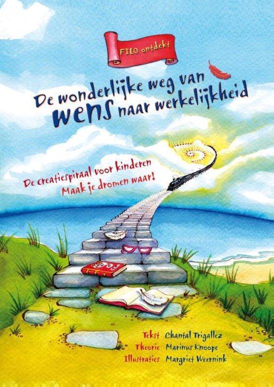 Filo ontdekt 1 - De wonderlijke weg van wens naar werkelijkheid - Chantal Trigallez |