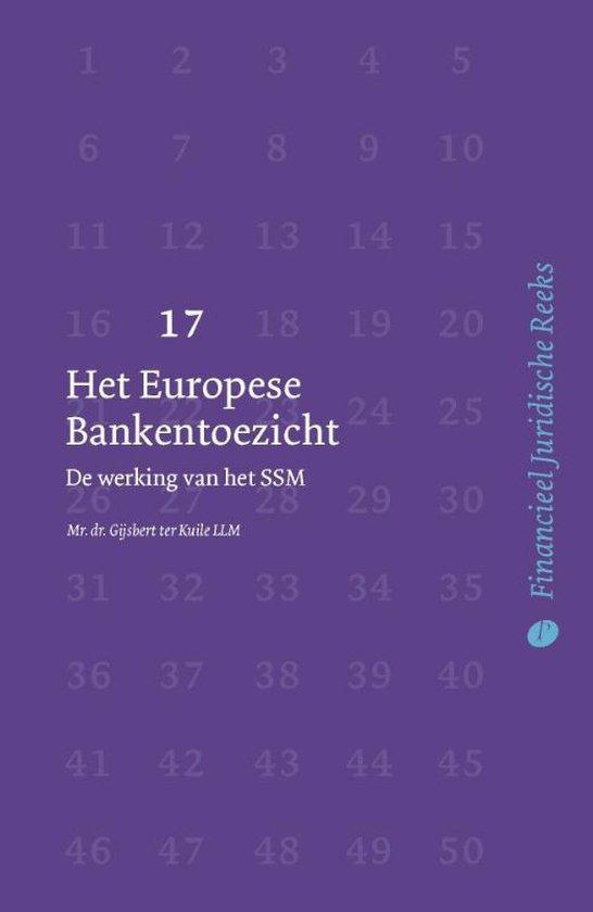 Financieel Juridische Reeks 17 - Het Europese Bankentoezicht - Gijsbert Ter Kuile  