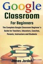 Google Classroom for Beginners