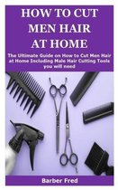How to Cut Men Hair at Home