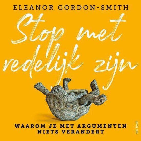 Stop met redelijk zijn - Eleanor Gordon-Smith |