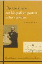 Zoekreeks 3 - Op zoek naar een biografisch portret in het verleden