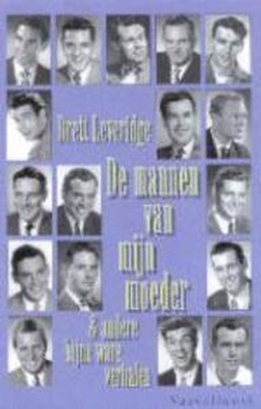 Cover van het boek 'De mannen van mijn moeder & andere bijna ware verhalen' van Brett Leveridge