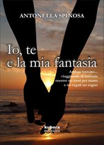 Io, te e la mia fantasia