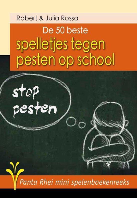 De Panta Rhei mini spelenboekenreeks - De 50 beste spelletjes tegen pesten op school - Robert Rossa pdf epub