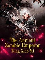 The Ancient Zombie Emperor