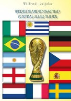 Het wereldkampioenschap voetbal aller tijden