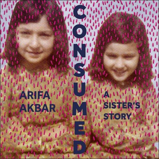 Boek cover Consumed van Arifa Akbar (Onbekend)