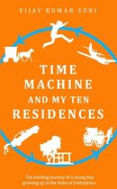 Time Machine and My Ten Residences