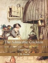The Admirable Crichton: Large Print