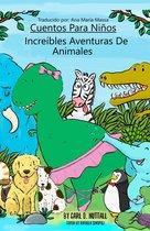 Cuentos Para Niños: Increíbles Aventuras De Animales