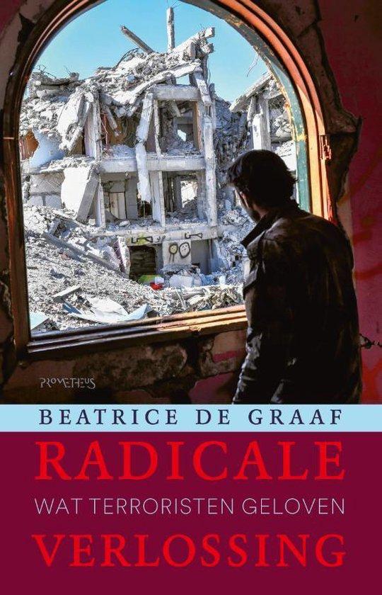 Boek cover Radicale verlossing van Beatrice de Graaf (Hardcover)