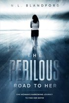 The Perilous Road To Her