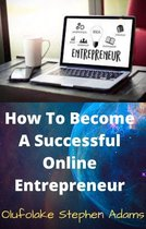How to Become a Successful Online Entrepreneur