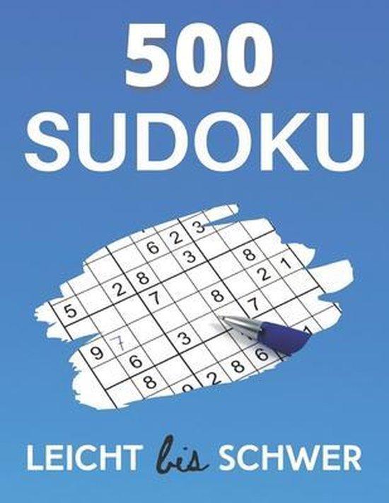 500 sudoku - Leicht Bis Schwer: Sudokus Rätselbuch für Erwachsene & Senioren mit Lösungen