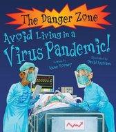 Avoid Living in a Virus Pandemic!