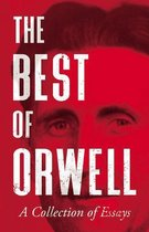 The Best of Orwell - A Collection of Essays