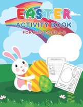 Easter Activity Book for Kids Age 4-8: A Fun Kid Workbook Game for Learning, Happy Easter Day Coloring, Dot To Dot, Mazes, Word Search, Math, Tracing