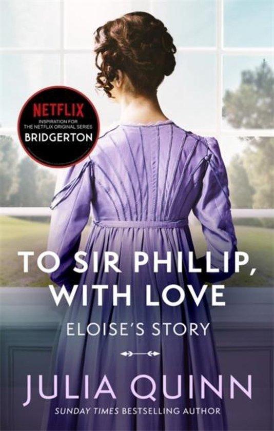 Boek cover Bridgerton: To Sir Phillip, With Love (Bridgertons Book 5): Inspiration for the Netflix Original Series Bridgerton van Julia Quinn (Paperback)