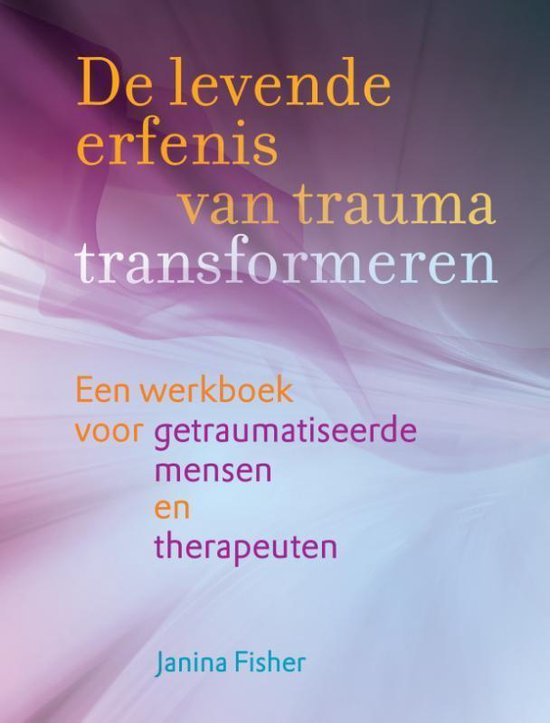 Boek cover De levende erfenis van trauma transformeren van Janina Fisher (Paperback)