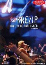 Krezip - That'll Be Unplugged