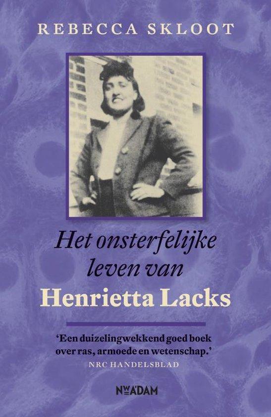 onsterfelijke leven van Henrietta Lacks - Rebecca Skloot |