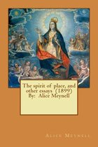The Spirit of Place, and Other Essays (1899) by