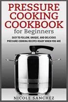Pressure Cooking Cookbook for Beginners