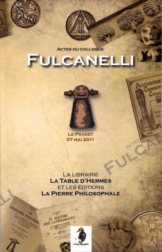 Actes du colloque Fulcanelli 2011