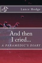 And then I cried... A Paramedic's Diary