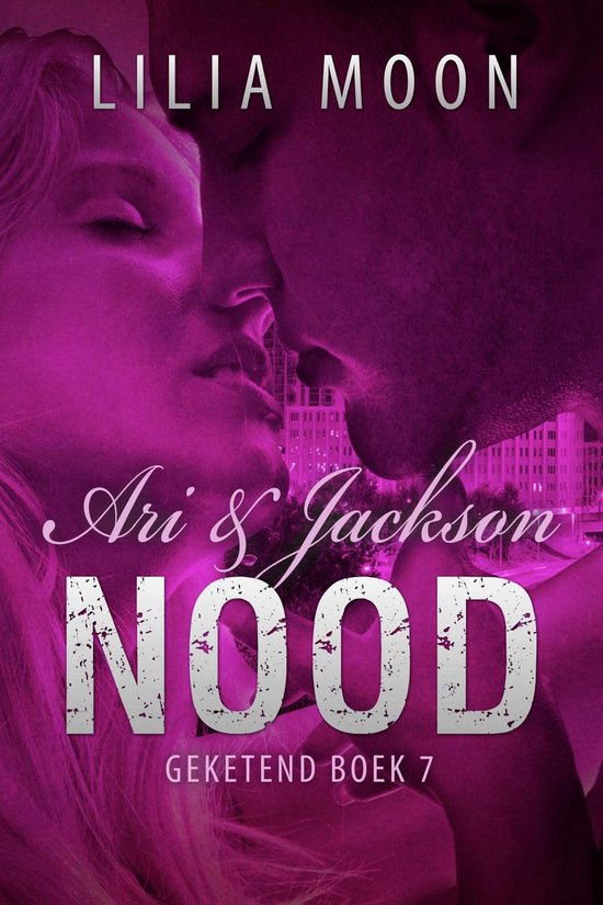 Geketend 7 - NOOD - Ari & Jackson - Lilia Moon |