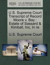 U.S. Supreme Court Transcript of Record Moore V. Bay