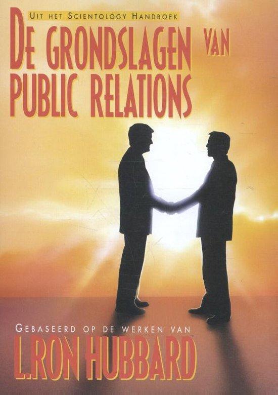 De grondslagen van Public Relations - none |