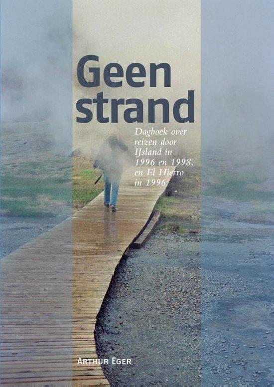 Reisdagboeken - Geen Strand - Arthur Eger pdf epub