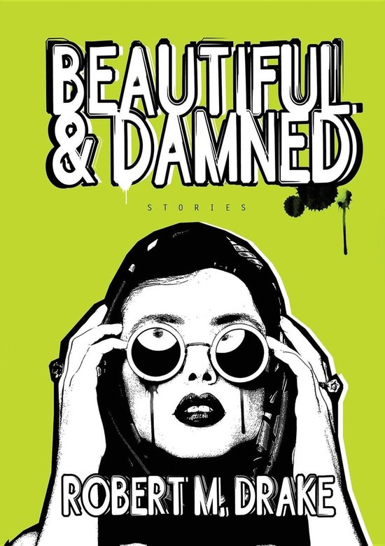 Boek cover Beautiful and Damned van Robert M Drake (Onbekend)