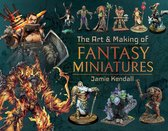 The Art and Making of Fantasy Miniatures