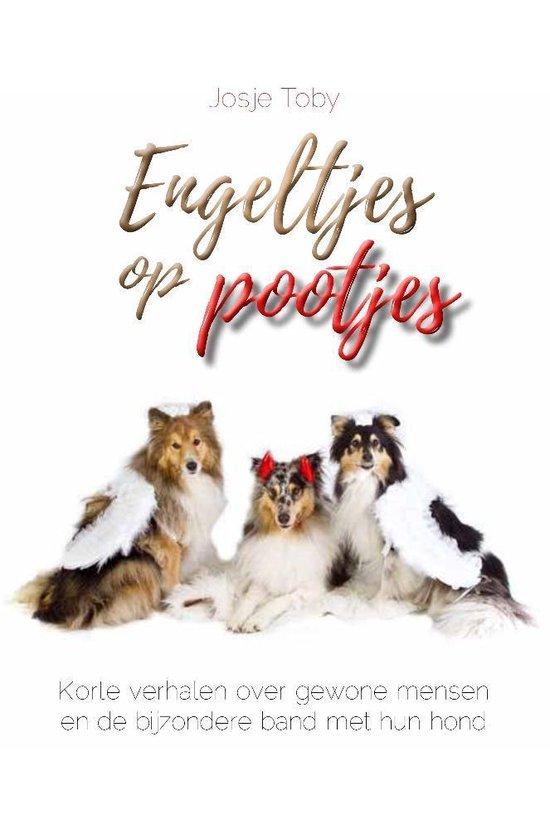 Engeltjes op pootjes - korte verhalen over gewone mensen en de bijzondere band met hun hond - Josje Toby |