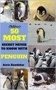 50 Most Secret With Penguin