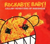 Rockabye Baby! Lullaby Renditions of Radiohead