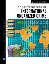 The Encyclopedia of International Organized Crime