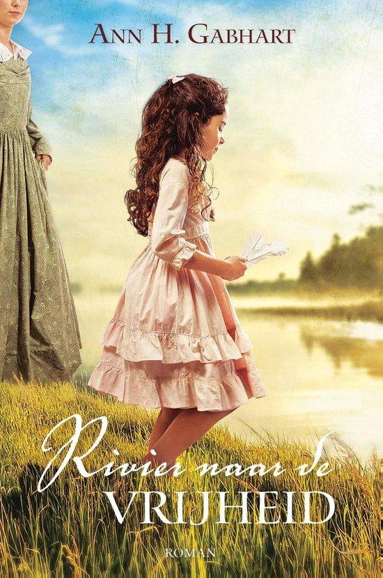 Rivier naar de vrijheid - Ann Gabhart  