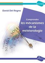 Comprendre les mécanismes de la météorologie