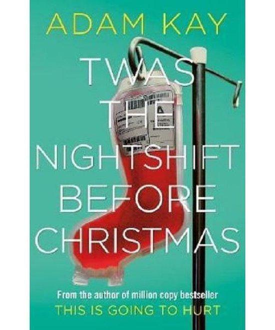Boek cover Twas The Nightshift Before Christmas van Adam Kay (Hardcover)