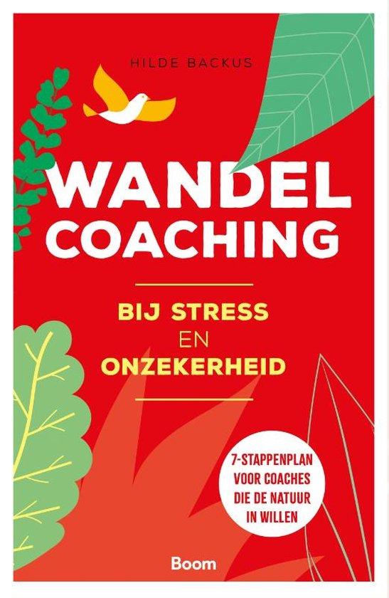 Boek cover Wandelcoaching bij stress en onzekerheid van Hilde Backus (Paperback)